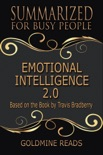 Emotional Intelligence 2.0 - Summarized for Busy People: Based on the Book by Travis Bradberry book summary, reviews and downlod