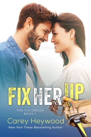 Fix Her Up by Carey Heywood E-Book Download