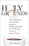 Holy Grounds book summary, reviews and download