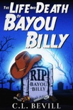 The Life and Death of Bayou Billy book summary, reviews and downlod