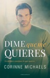 Dime que me quieres book summary, reviews and downlod