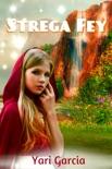 Strega Fey book summary, reviews and downlod