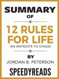 Summary of 12 Rules for Life: An Antidote to Chaos by Jordan B. Peterson book summary, reviews and downlod