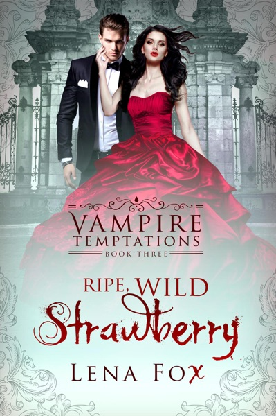 Ripe, Wild Strawberry by Lena Fox Book Summary, Reviews and E-Book Download