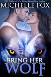 Bring Her Wolf Werewolf Romance book summary, reviews and download