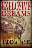 Explosive Dreams book summary, reviews and downlod
