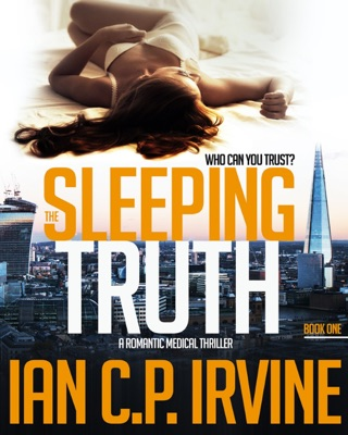 The Sleeping Truth: A Romantic Medical Thriller - Book One by Ian C.P. Irvine E-Book Download