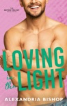 Loving in the Light book summary, reviews and download
