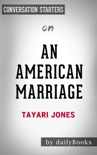 An American Marriage: A Novel by Tayari Jones: Conversation Starters book summary, reviews and downlod