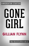 Gone Girl: A Novel by Gillian Flynn: Conversation Starters book summary, reviews and downlod