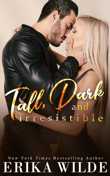 Tall, Dark and Irresistible by Erika Wilde Book Summary, Reviews and E-Book Download