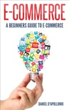E-commerce a Beginners Guide to E-commerce e-book
