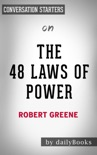 The 48 Laws of Power by Robert Greene: Conversation Starters book summary, reviews and downlod