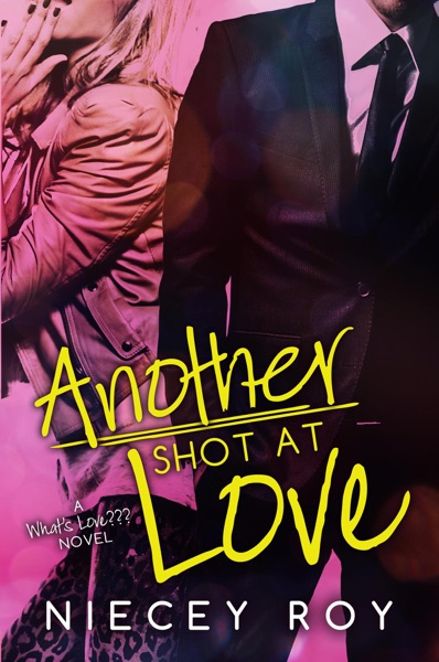 Another Shot At Love by Niecey Roy Book Summary, Reviews and E-Book Download