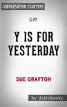 Y is for Yesterday (A Kinsey Millhone Novel) by Sue Grafton Conversation Starters book summary, reviews and downlod