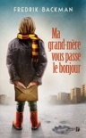 Ma grand-mère vous passe le bonjour book summary, reviews and downlod