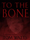 To The Bone book summary, reviews and download