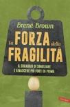 La forza della fragilità book summary, reviews and downlod