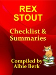 Rex Stout: with Summaries & Checklist - Compiled by Albie Berk book summary, reviews and downlod