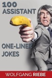 100 Assistant One-Liner Gags book summary, reviews and downlod