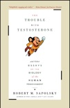 The Trouble With Testosterone book summary, reviews and download
