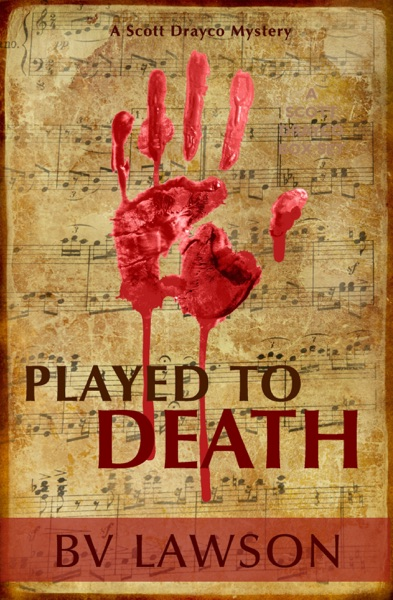 Played to Death: A Scott Drayco Mystery by BV Lawson Book Summary, Reviews and E-Book Download