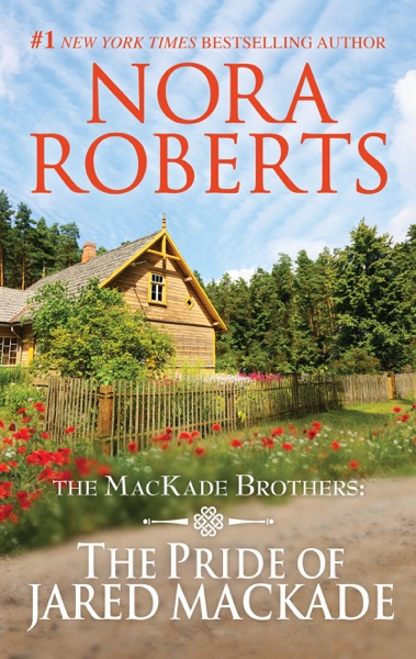 The Pride of Jared MacKade by Nora Roberts Book Summary, Reviews and E-Book Download