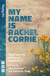 My Name Is Rachel Corrie (NHB Modern Plays) book summary, reviews and download