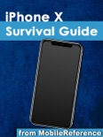 iPhone X Survival Guide: Step-by-Step User Guide for the iPhone X and iOS 11: From Getting Started to Advanced Tips and Tricks book summary, reviews and downlod