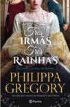 Três Irmãs, Três Rainhas book summary, reviews and downlod