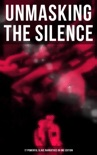 Unmasking the Silence - 17 Powerful Slave Narratives in One Edition book summary, reviews and downlod