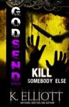 Godsend 15: Kill Somebody Else book summary, reviews and downlod