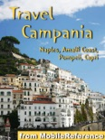 Campania, Italy Travel Guide: Naples, Capri, Pompeii and the Amalfi Coast. Illustrated Guide, Phrasebook and Maps (Mobi Travel) book summary, reviews and downlod