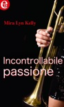 Incontrollabile passione (eLit) book summary, reviews and downlod