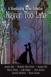 Never Too Late book summary, reviews and downlod