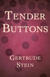 Tender Buttons book summary, reviews and download