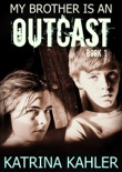 My Brother is an Outcast - Book 1 book summary, reviews and download