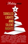 Tangled Lights and Silent Nights: A Holiday Anthology book summary, reviews and downlod