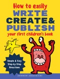 How to Easily Write, Create, and Publish Your First Children's Book book summary, reviews and download