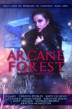 Arcane Forest: A Fantasy Anthology book summary, reviews and downlod