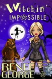 Witchin' Impossible book summary, reviews and download