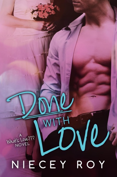 Done With Love by Niecey Roy Book Summary, Reviews and E-Book Download