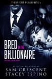 Bred by the Billionaire book summary, reviews and downlod