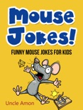 Mouse Jokes: Funny Mouse Jokes for Kids book summary, reviews and downlod
