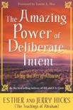 The Amazing Power of Deliberate Intent book summary, reviews and download