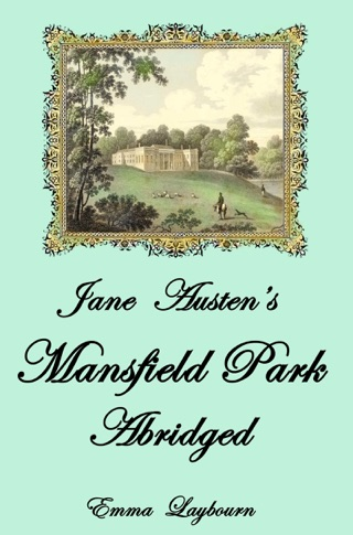 Jane Austen's Mansfield Park: Abridged by Smashwords, Inc. book summary, reviews and downlod