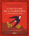El pequeño libro de la sabiduría de Don Miguel Ruiz book summary, reviews and downlod