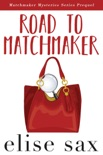 Road to Matchmaker (Matchmaker Mysteries Series Prequel) book summary, reviews and downlod