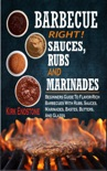 Barbecue Right Rubs Sauces And Marinades book summary, reviews and download