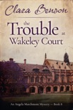 The Trouble at Wakeley Court book summary, reviews and download
